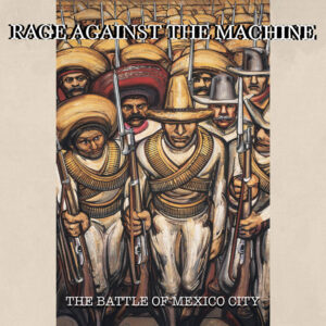 record store day - Rage Against the Machine – The The Battle of Mexico City
