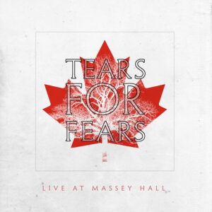 record store day - Tears For Fears – Live at Massey Hall
