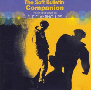 record store day The Flaming Lips – The Soft Bulletin Companion